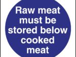 Vogue Raw Meat Must Be Stored Below Cooked Meat Sign